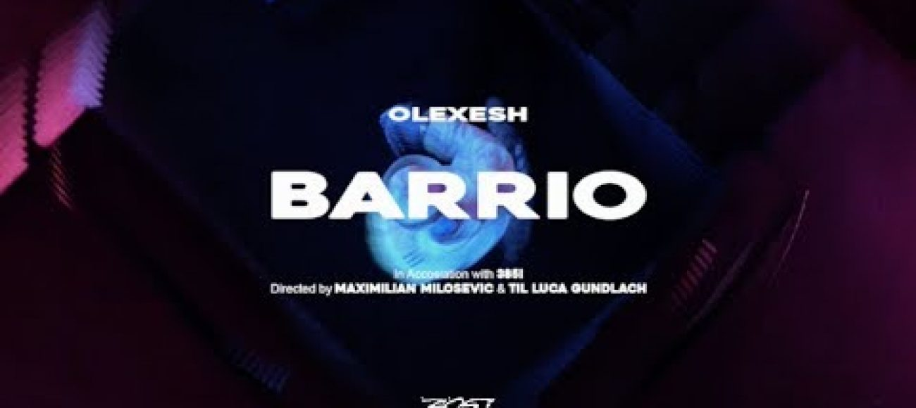 Olexesh – BARRIO (prod. von PzY) [Official Video]