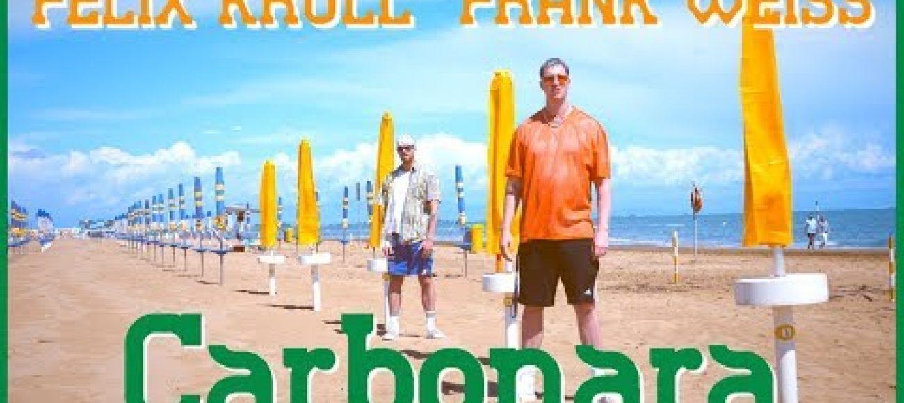 "FELIX KRULL & FRANK WEISS –  ""CARBONARA""  (prod. by NURO)"