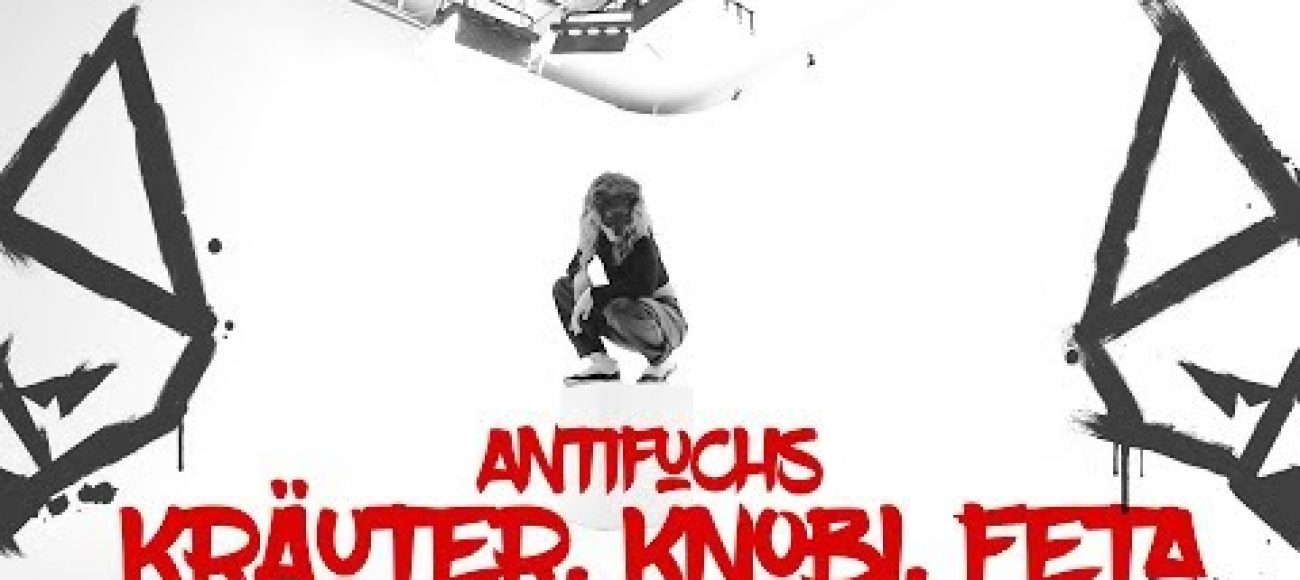 Antifuchs – Kräuter, Knobi, Feta (Official Video)