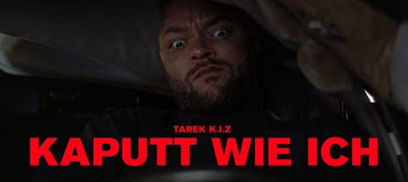 Tarek K.I.Z – Kaputt wie ich (official video)