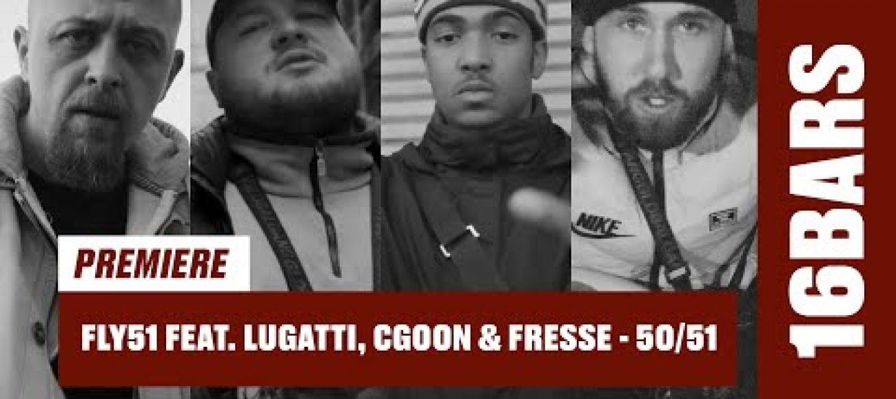 Fly51 feat. Lugatti, Cgoon & Fresse – 50/51 | 16BARS Videopremiere
